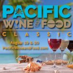 August's Pacific Wine & Food Classic – Tickets NOW on Sale